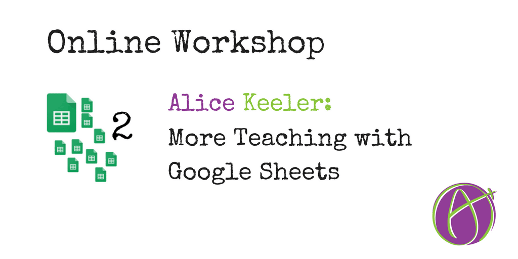 Online Workshop More Teaching with Google Sheets - Teacher Tech