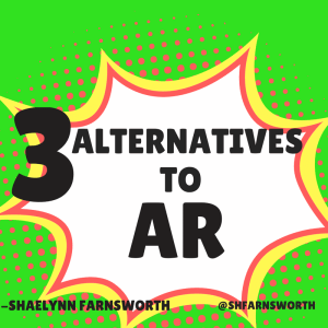 3 alternatives to AR farnsworth
