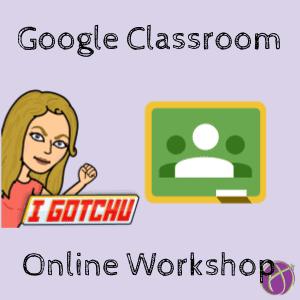 Google classroom online workshop