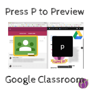 Google Classroom: Use P to Preview Student Work - Teacher Tech