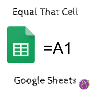 equal that cell in Google Sheets