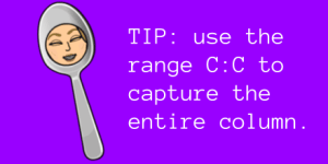 Tip use the range C:C to capture the entire column
