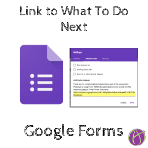 Google Forms confirmation message link to what to do next