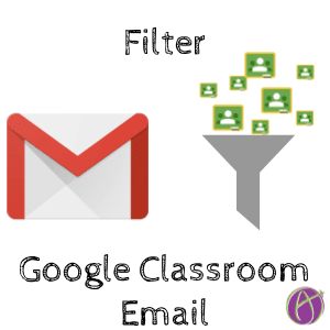 Filter Google Classrom emails