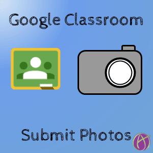 google classroom submit photos alice keeler