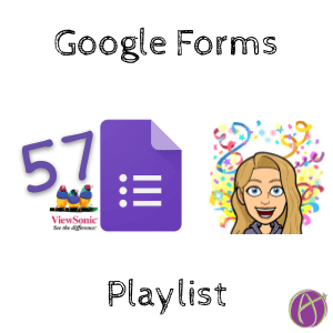 57 Google Forms videos playlist by viewsonic and Alice Keeler
