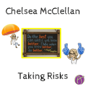 Chelsea McClellan Taking Risks