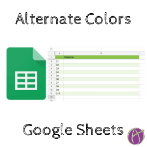 Google Sheets: Alternate Colors