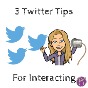 3 Twitter Tips for Interacting