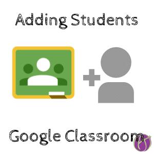 Adding Students to Google Classroom