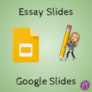Essay Slides by Alice Keeler Google Slides