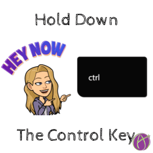 hold down the Control Key