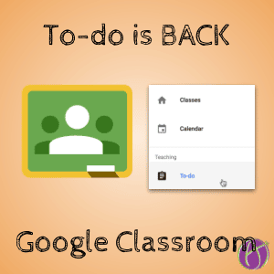 IT IS BACK!! To-Do in Google Classroom