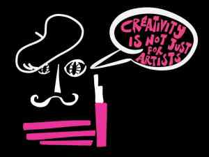 Creativity is not just for artists.