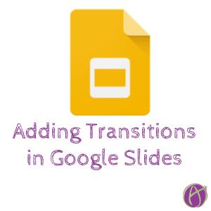 Adding Transitions in Google Slides