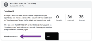 Hold down the control key when clicking on View Assignment