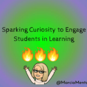 Sparking Curiosity to Engage Students
