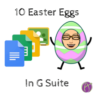 10 G Suite Easter Eggs