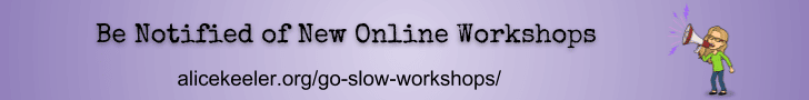 Be notified of new Go Slow online workshops