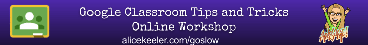Go Slow Workshop Tips and Tricks for Google Classroom