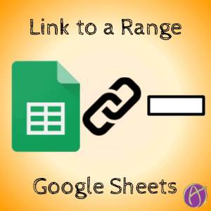 Link to a range in google sheets