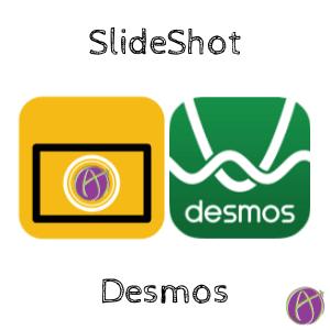 SlideShot Math with Desmos