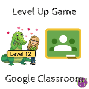 Level Up Game in Google Classroom