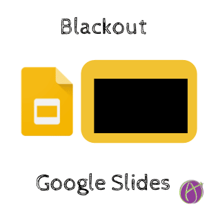 Google Slides: Blackout