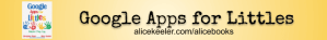 Buy Alice Keeler and Christine Pinto's book Google Apps for Littles on Amazon