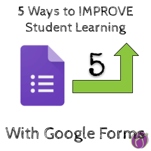 5 Ways Google Forms IMPROVES Learning