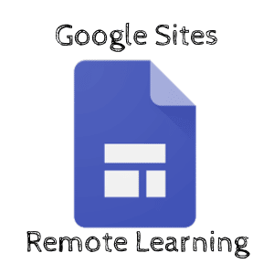 Google Sites for Remote Learning