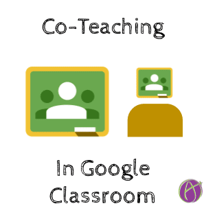 co teaching in Google Classroom