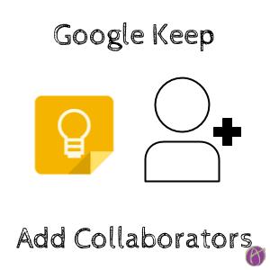 Google Keep Add Collaborators