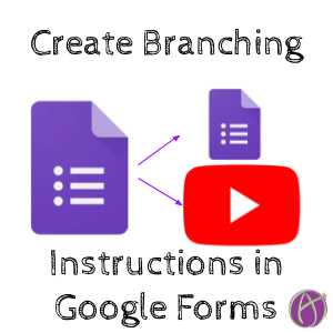 Create Branching Instructions in Google Forms