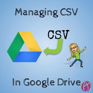 Managing CSV files in Google Drive