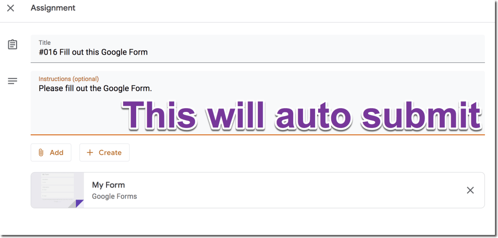 This google classroom assignment will auto submit because it only has a Google Form as an attachment