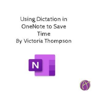Using Dictation in OneNote to Save Time