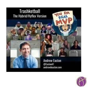 Trashketball: The Hyflex Learning Version Game with @EastonA1
