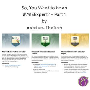 So, You Want to be an #MIEExpert? – Part 1By @VictoriaTheTech