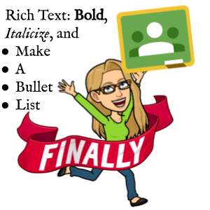 FINALLY! RICH TEXT in GOOGLE CLASSROOM!