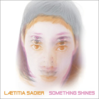 Laetitia Sadier - Something Shines