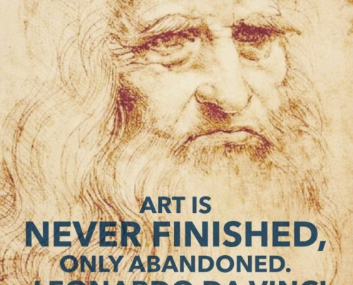"""Art is never finished, only abandoned"""