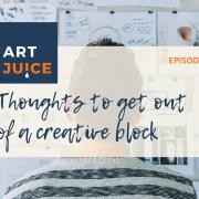 How do I get through creative block?