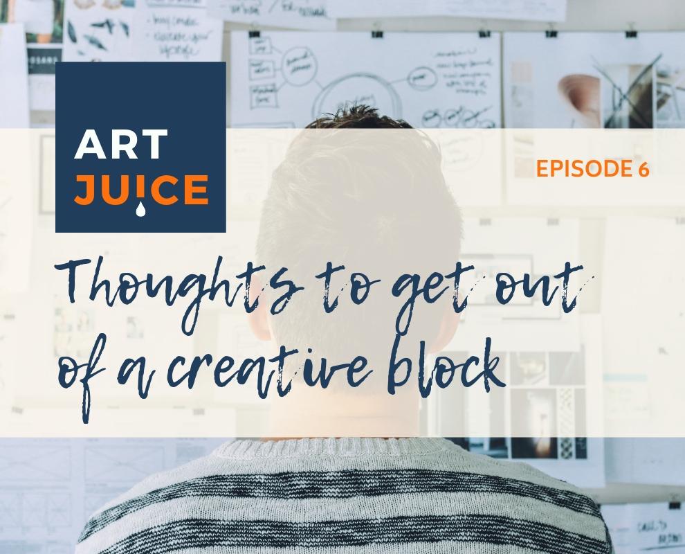 Art Juice podcast creative block