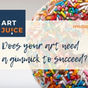 Does your art need a gimmick to succeed?