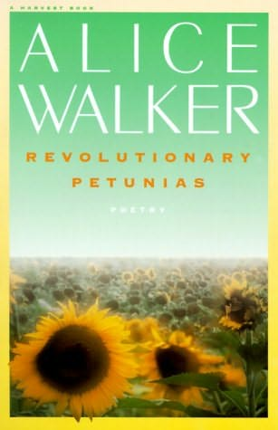 Revolutionary Petunias | Alice Walker | The Official Website for the American Novelist & Poet