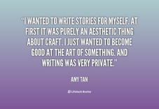 quote-Amy-Tan-i-wanted-to-write-stories-for-myself-32762