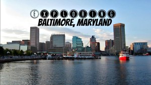Exploring Baltimore, Maryland !