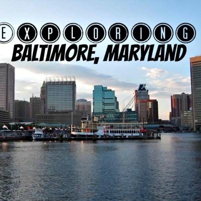 Exploring Baltimore, Maryland !