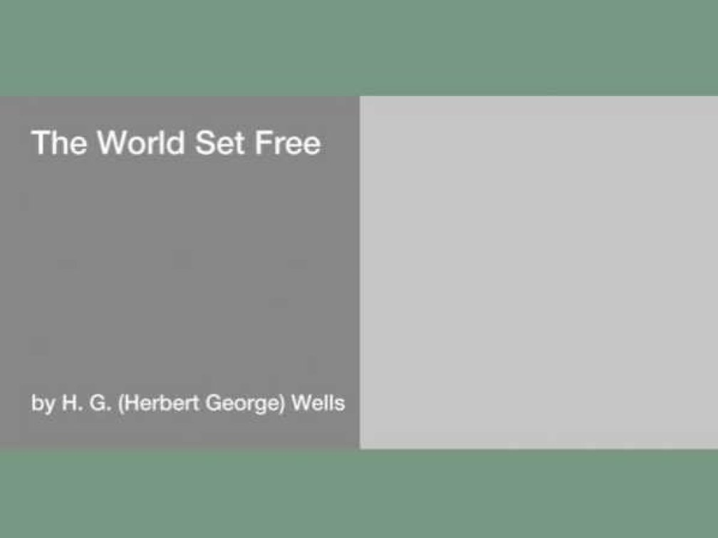 """The World Set Free"" by H.G. Wells (1914)"